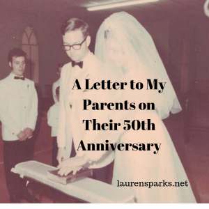 A Letter to My Parents on Their 50th Wedding Anniversary - Lauren Sparks